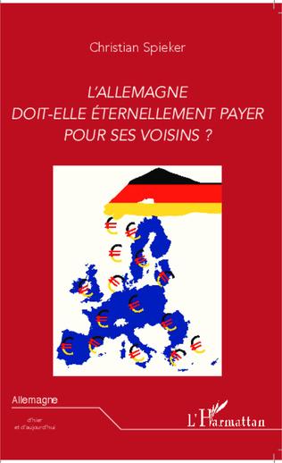 Couverture L'Allemagne doit-elle éternellement payer pour ses voisins ?