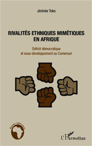 Couverture Rivalités ethniques mimétiques en Afrique
