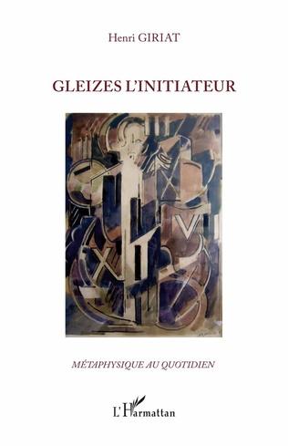 Couverture Gleizes l'initiateur