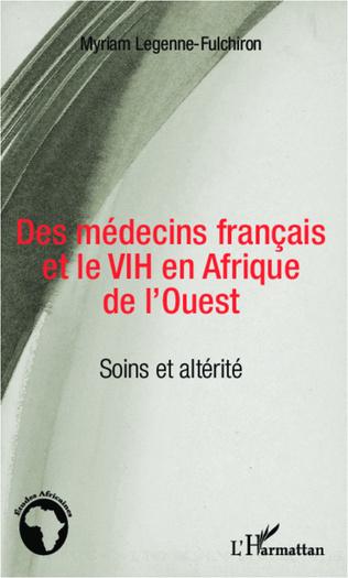 Couverture Des médecins français et le VIH en Afrique de l'Ouest