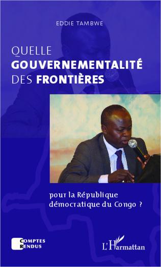 Couverture Quelle gouvernementalité des frontières  pour la République démocratique du Congo ?