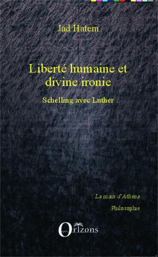 Couverture Liberté humaine et divine ironie