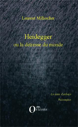 Couverture Heidegger ou la détresse du monde
