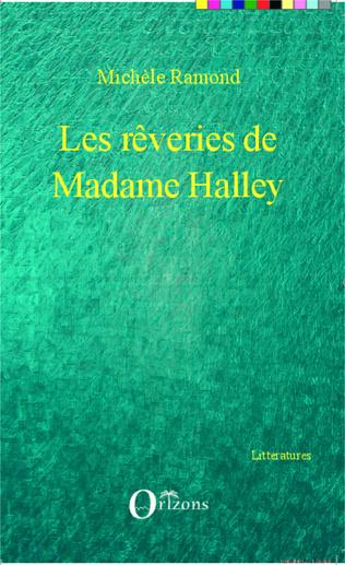 Couverture Les rêveries de Madame Halley