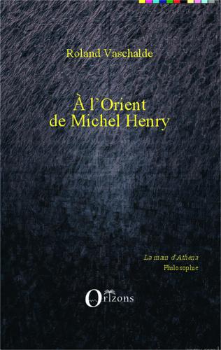 Couverture A L'Orient de Michel Henry