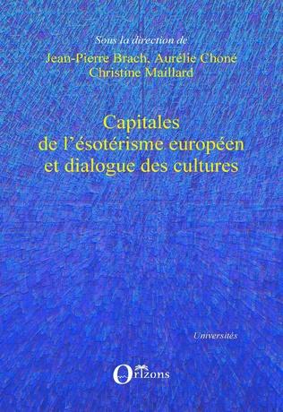 Couverture Capitales de l'ésotérisme européen et dialogue des cultures