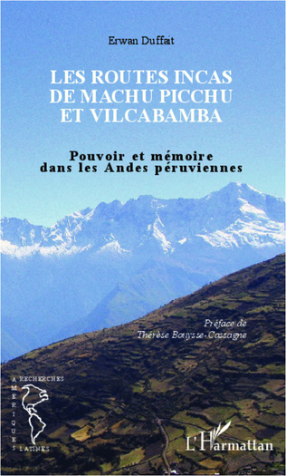 Couverture Les routes incas de Machu Picchu et Vilcabamba