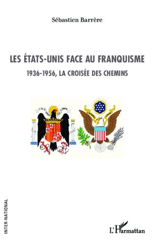 Couverture Les Etats-Unis face au franquisme