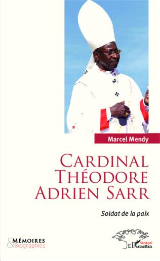 Couverture Cardinal Théodore Adrien Sarr soldat de la paix