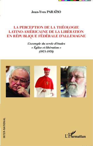 Couverture La perception de la théologie latino-américaine de la libération en république fédérale d'Allemagne