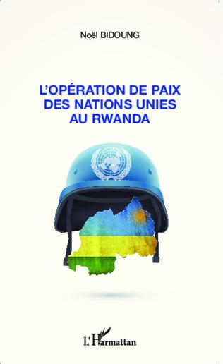 Couverture L'opération de paix des Nations Unies au Rwanda