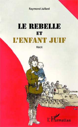 Couverture Le rebelle et l'enfant juif