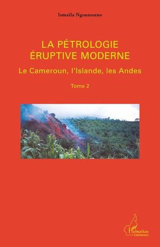 Couverture La pétrologie éruptive moderne (Tome 2)