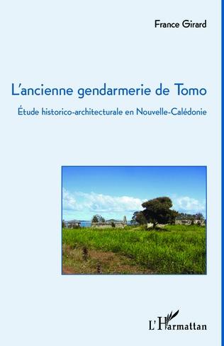 Couverture L'ancienne gendarmerie de Tomo