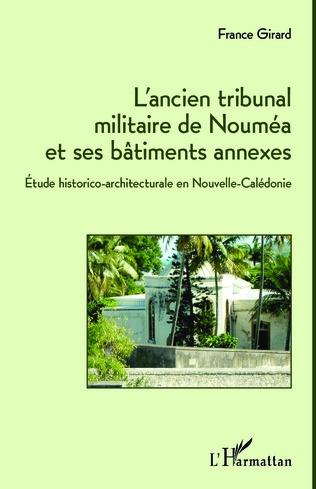 Couverture L'ancien tribunal militaire de Nouméa et ses bâtiments annexes