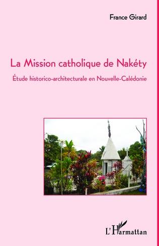 Couverture La Mission catholique de Nakéty