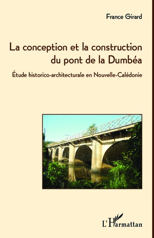 Couverture La conception et la construction du pont de la Dumbéa