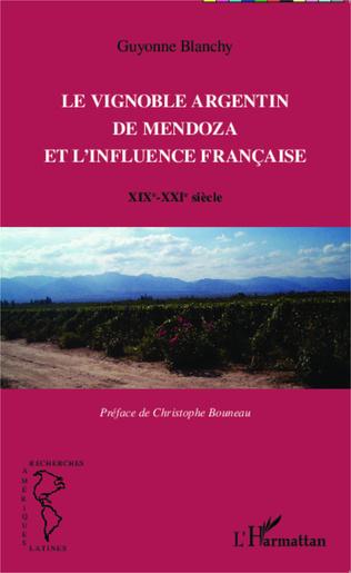 Couverture Le vignoble argentin de Mendoza et l'influence française