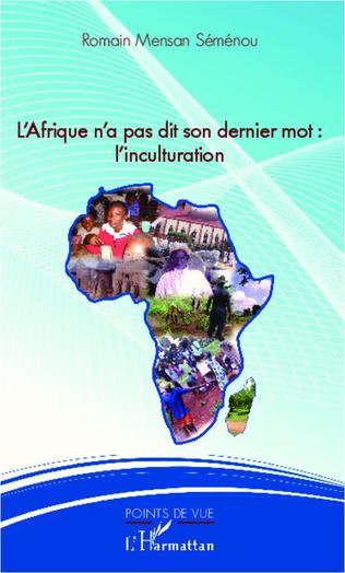 Couverture L'Afrique n'a pas dit son dernier mot : l'inculturation