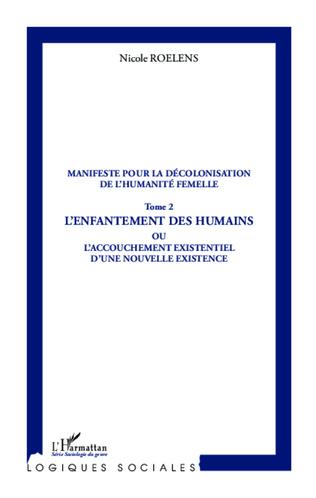 Couverture Manifeste pour la décolonisation de l'humanité femelle (Tome 2)