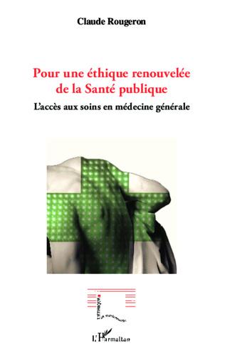 Couverture Pour une éthique renouvelée de la Santé publique