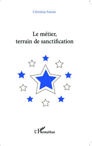 Couverture Le métier, terrain de sanctification