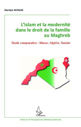 Couverture L'Islam et la modernité dans le droit de la famille au Maghreb