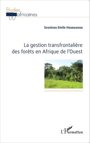 Couverture La gestion transfrontalière des forêts en Afrique de l'Ouest