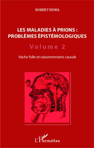 Couverture Les maladies à prions : problèmes épistémologiques (Volume 2)
