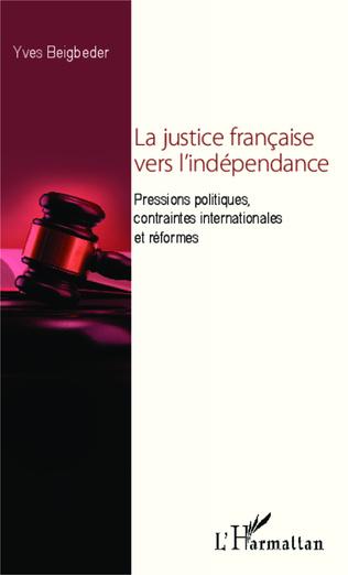 Couverture La justice française vers l'indépendance