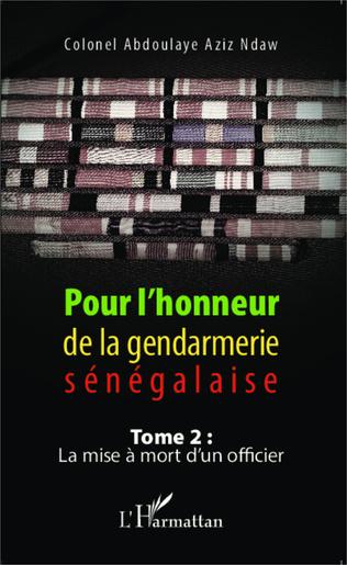 Couverture Pour l'honneur de la gendarmerie sénégalaise Tome 2