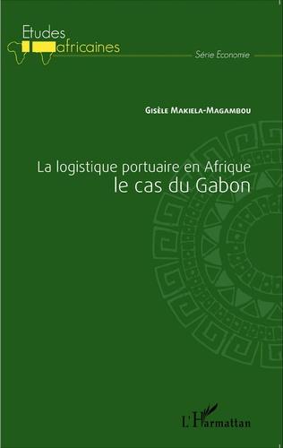 Couverture La logistique portuaire en Afrique