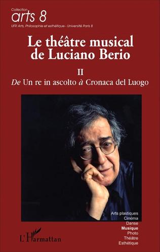 Couverture Le théâtre musical de Luciano Berio (Tome II)