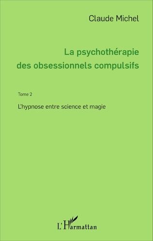 Couverture La psychothérapie des obsessionnels compulsifs - Tome 2