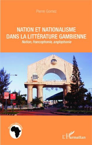 Couverture Nation et nationalisme dans la littérature gambienne
