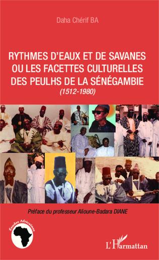 Couverture Rythmes d'eaux et de savanes ou les facettes culturelles des Peulhs de la Sénégambie