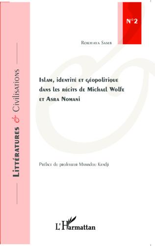 Couverture Islam, identité et géopolitique dans les récits de Michael Wolfe et Asra Nomani