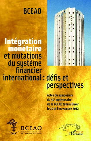 Couverture Intégration monétaire et mutations du système financier international : défis et perspectives