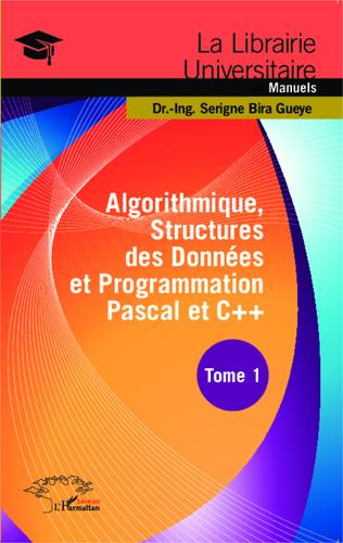 Couverture Algorithmique, Structures des Données et Programmation Pascal et C++ Tome 1