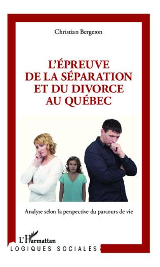 Couverture L'épreuve de la séparation et du divorce au Québec