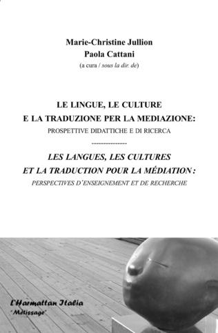 Couverture Les langues, les cultures et la traduction pour la médiation : perspectives d'enseignement et de recherche
