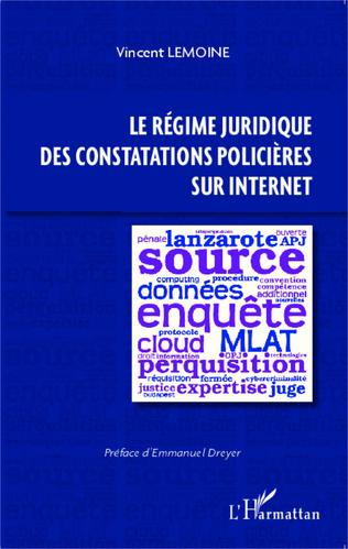 Couverture Le régime juridique des constatations policières sur Internet