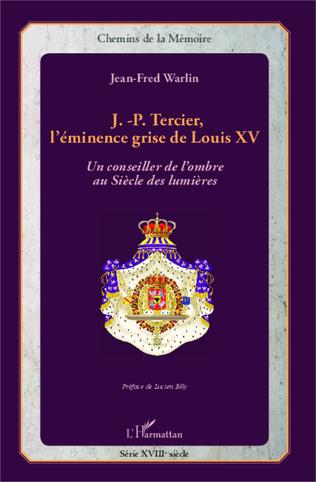 Couverture J.-P. Tercier, l'éminence grise de Louis XV