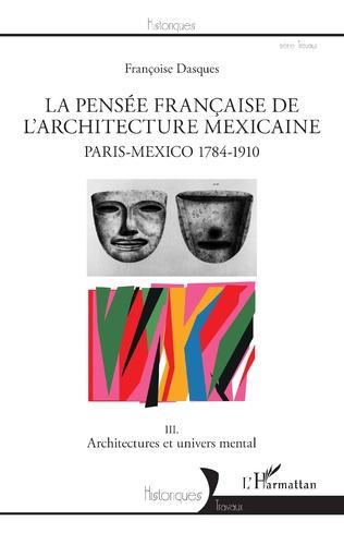 Couverture La pensée française de l'architecture mexicaine