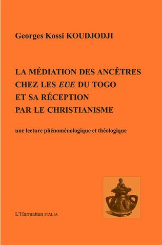Couverture Médiation des ancêtres chez les Eve du Togo et sa réception par le christianisme