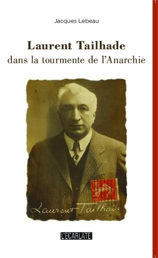 Couverture Laurent Tailhade dans la tourmente de l'Anarchie