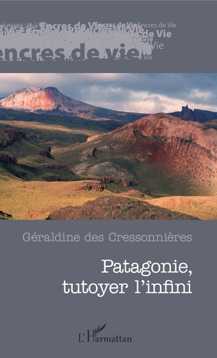 Couverture Patagonie, tutoyer l'infini