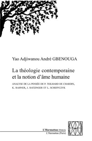 Couverture LA THÉOLOGIE CONTEMPORAINE ET LA NOTION D'ÂME HUMAINE.
