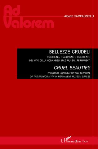 Couverture Bellezze Crudeli.Tradizione, traduzione e tradimento del mito della moda negli spazi museali permanenti