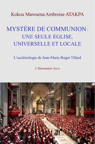 Couverture Mystère de communion: une seule église universelle et locale